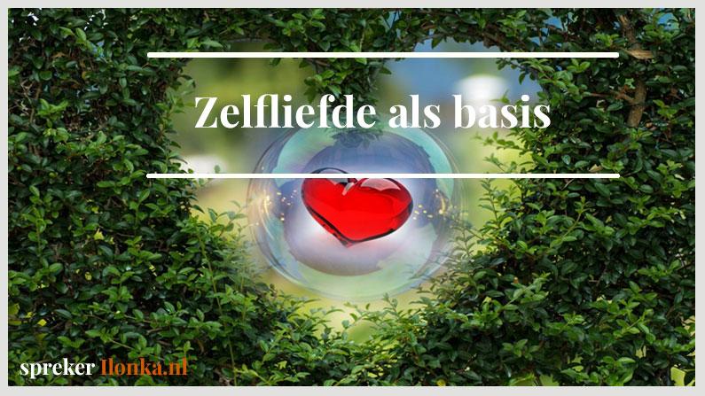 Zelfliefde is de basis van je leven